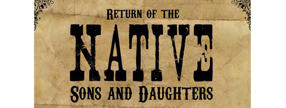 Return of the Native Sons and Daughters